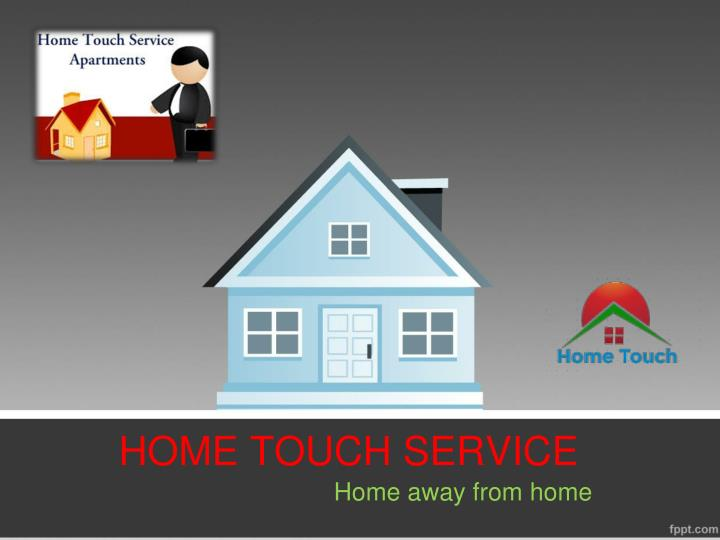 Home touch service