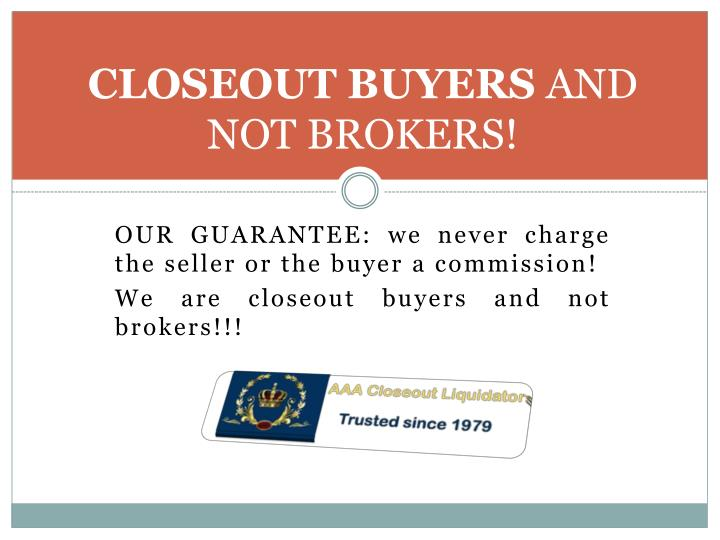 CLOSEOUT BUYERS