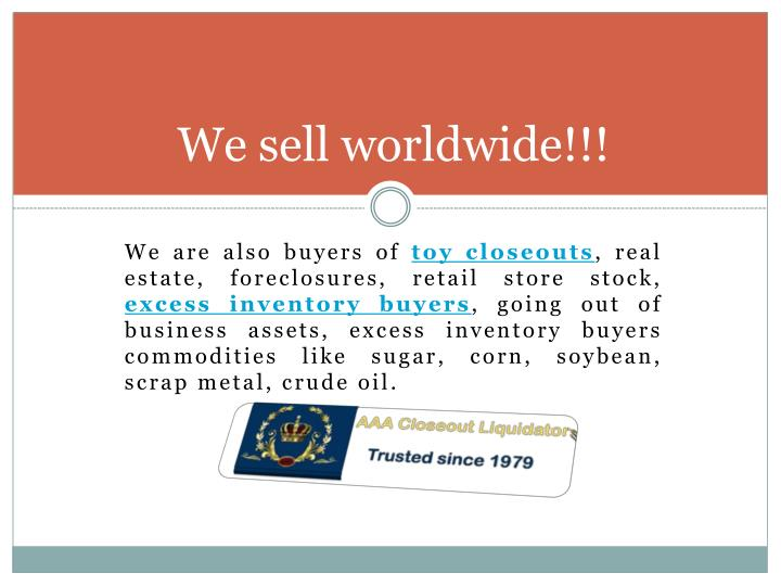 We sell worldwide!!!