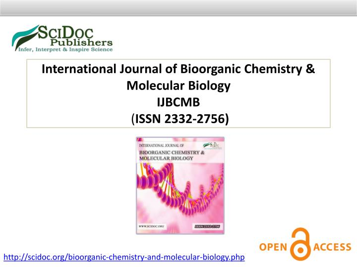International Journal of Bioorganic Chemistry & Molecular Biology