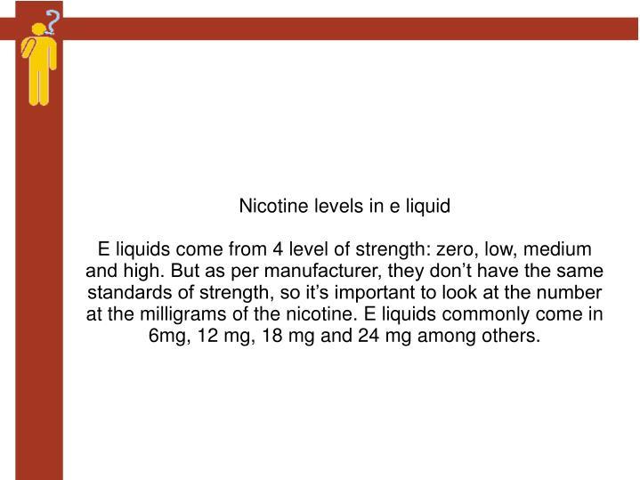 Nicotine levels in e liquid