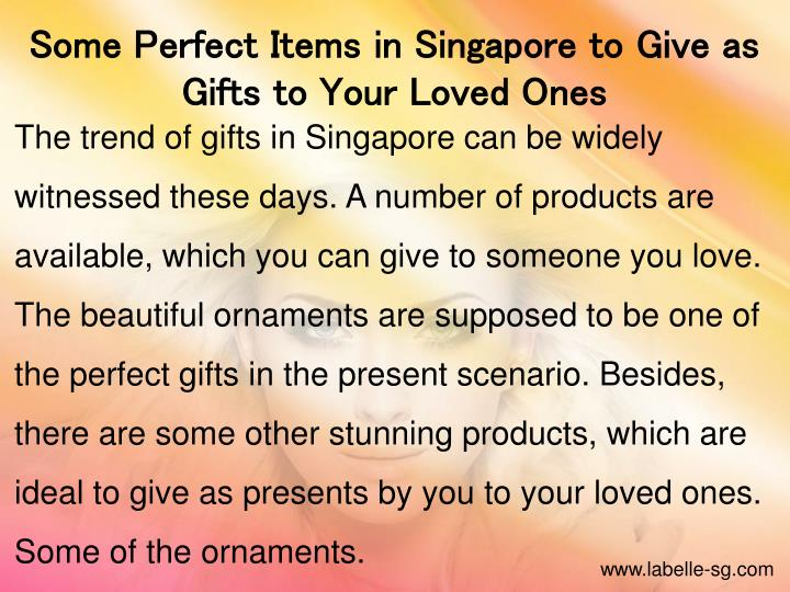 Some Perfect Items in Singapore to Give as Gifts to Your Loved Ones