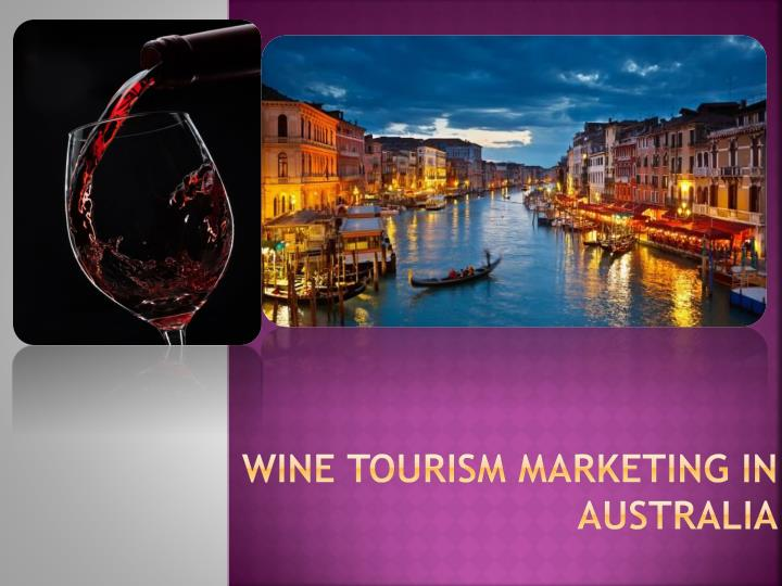 Wine tourism marketing in australia