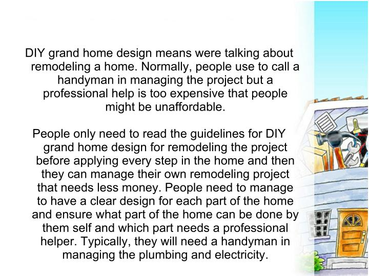 DIY grand home design means were talking about