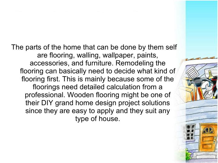The parts of the home that can be done by them self