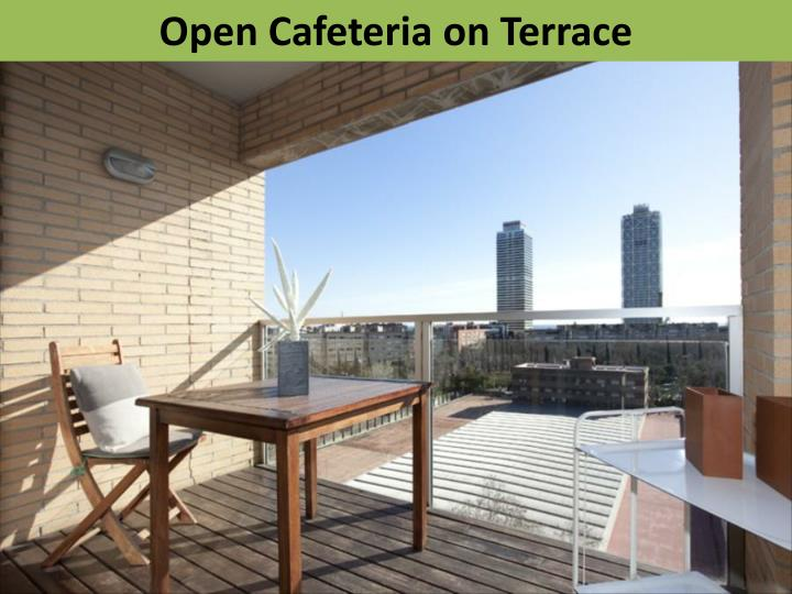 Open Cafeteria on Terrace