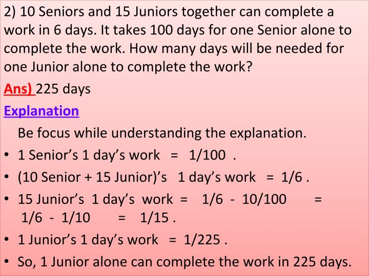 2) 10 Seniors and 15 Juniors together can complete a