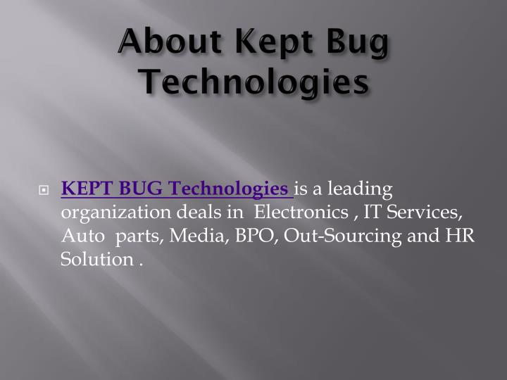About Kept Bug Technologies