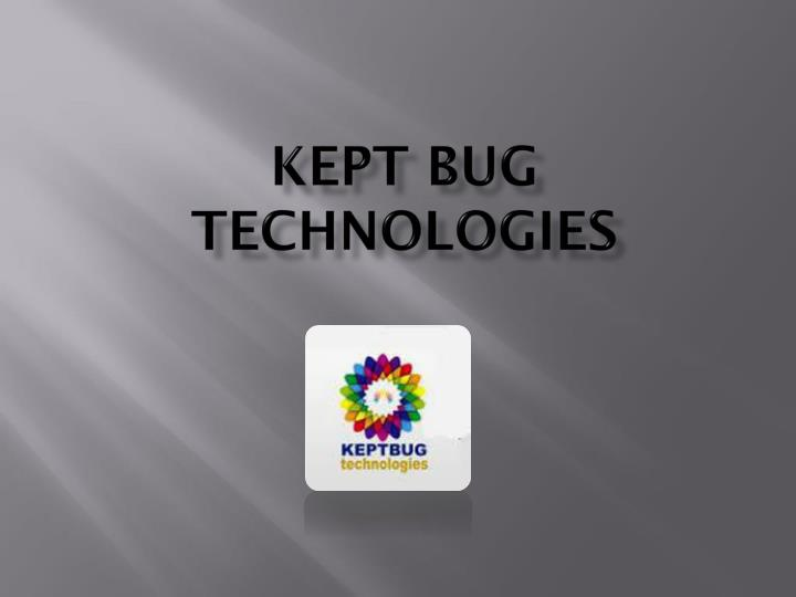 kept bug technologies