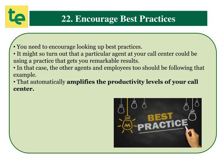 22. Encourage Best Practices
