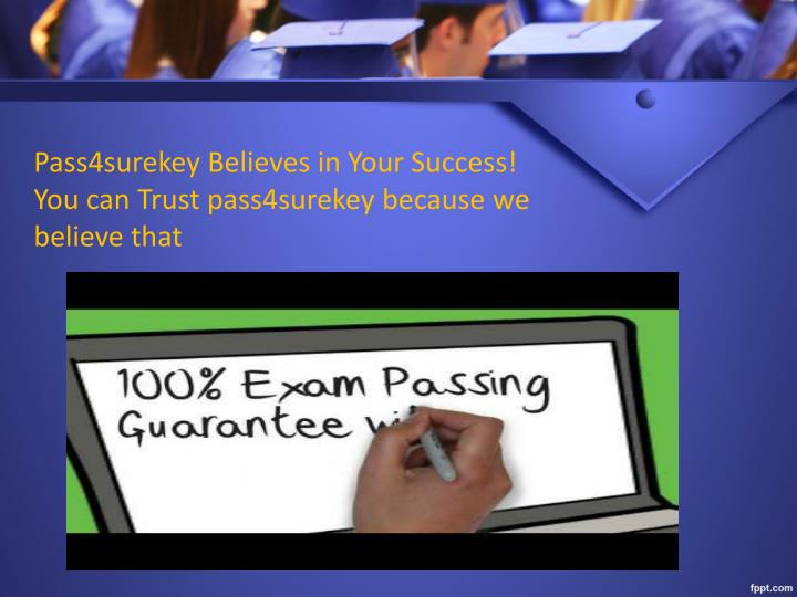 Pass4surekey Believes in Your Success!