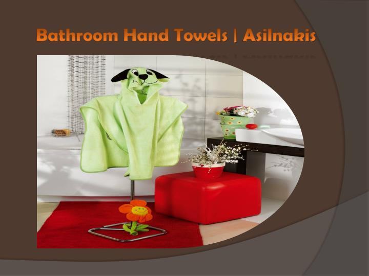 Bathroom Hand Towels |