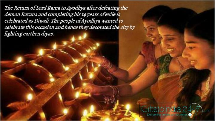 The Return of Lord Rama to Ayodhya after defeating the demon Ravana and completing his 14 years of exile is celebrated as Diwali. The people of Ayodhya wanted to celebrate this occasion and hence they decorated the city by lighting earthen diyas.