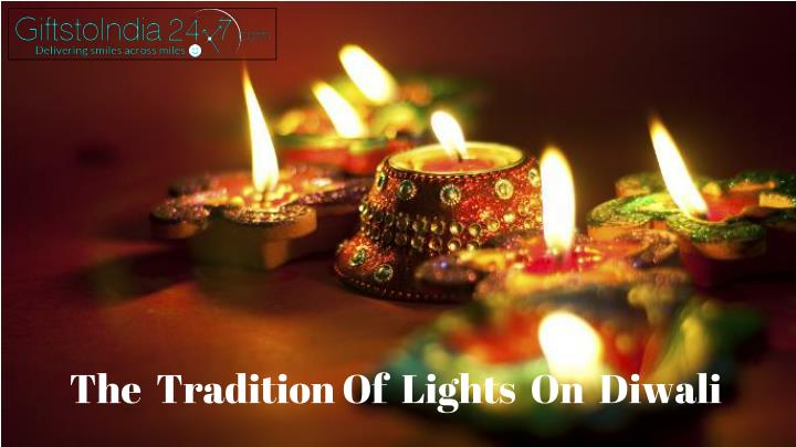 The  Tradition Of  Lights  On  Diwali