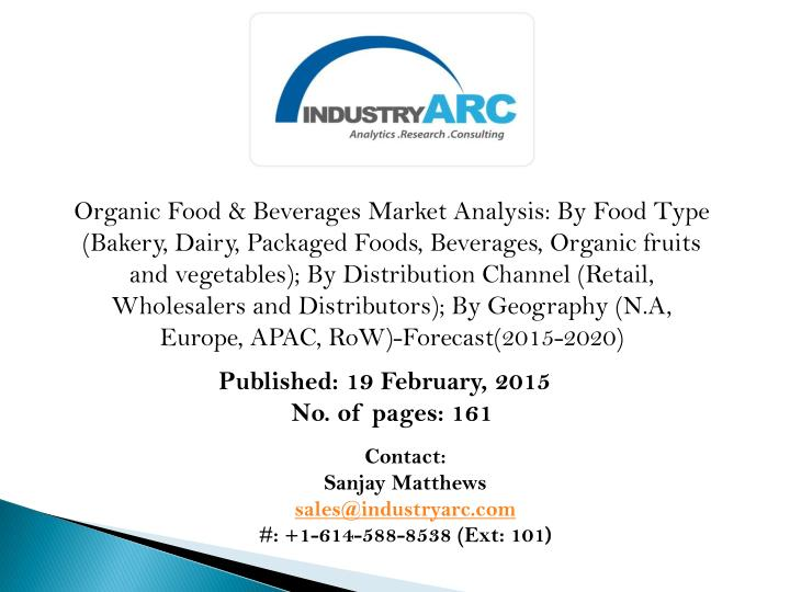 Organic Food & Beverages Market Analysis: By Food Type (Bakery, Dairy, Packaged Foods, Beverages, Or...