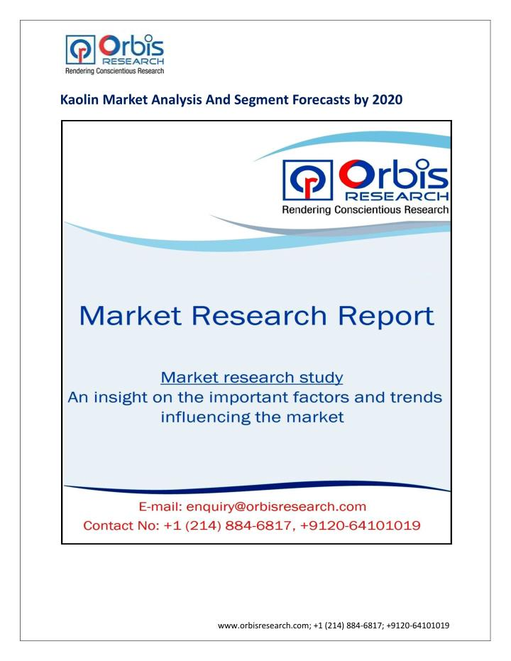 Kaolin Market Analysis And Segment Forecasts by 2020