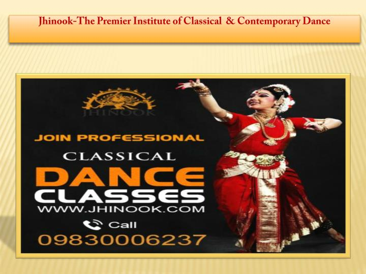 Jhinook-The Premier Institute of Classical  & Contemporary Dance