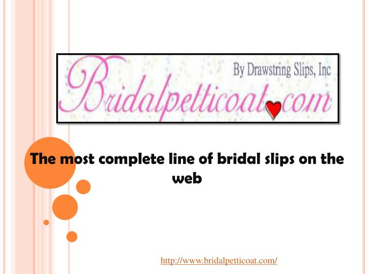 The most complete line of bridal slips on the web