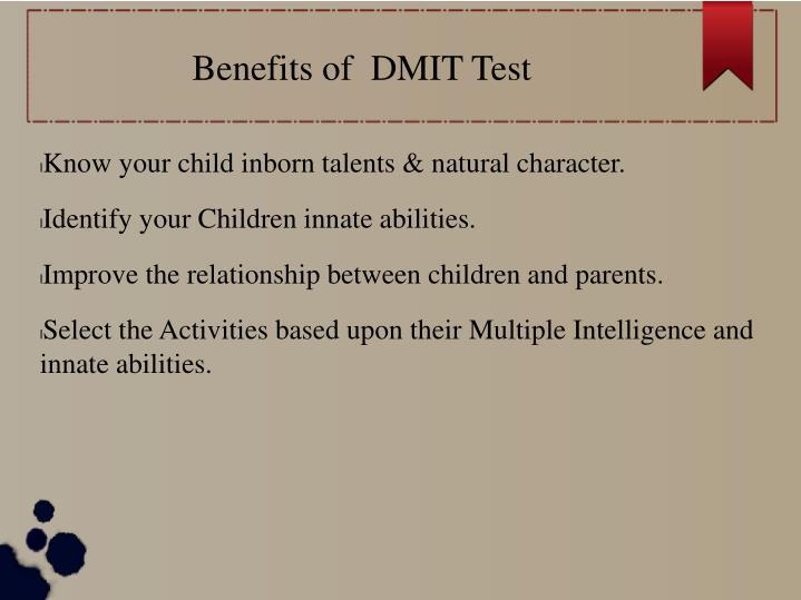 Benefits of  DMIT Test