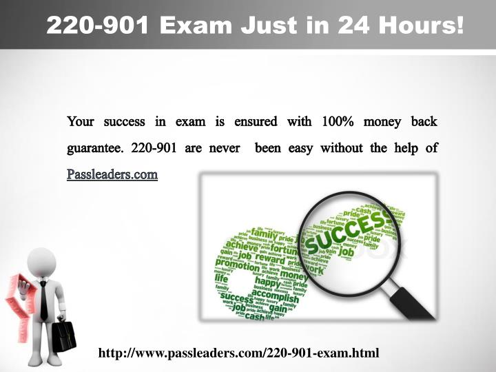 220-901 Exam Just in 24 Hours!