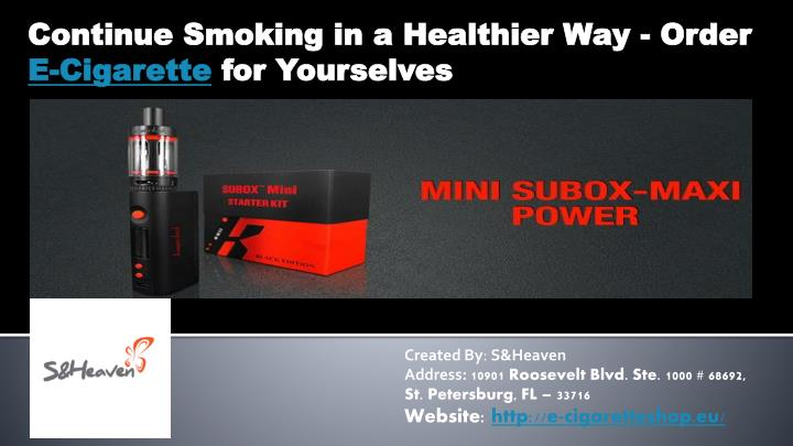 Continue Smoking in a Healthier Way - Order