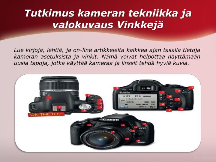 Tutkimus kameran tekniikka ja valokuvaus Vinkkejä