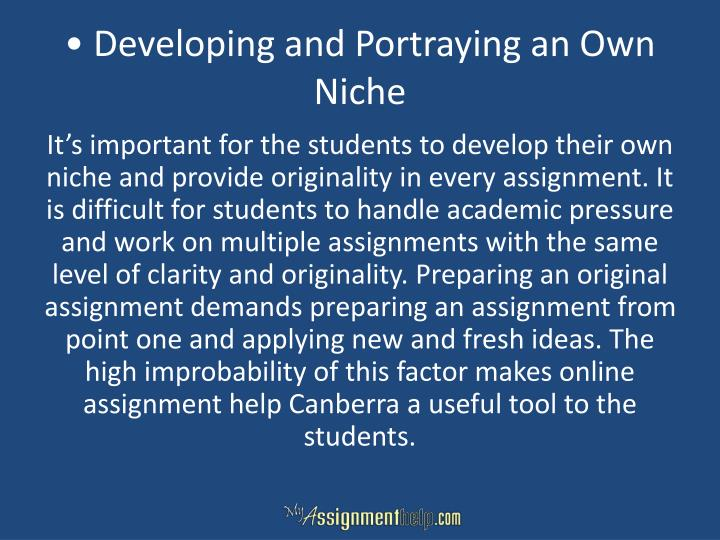 • Developing and Portraying an Own Niche