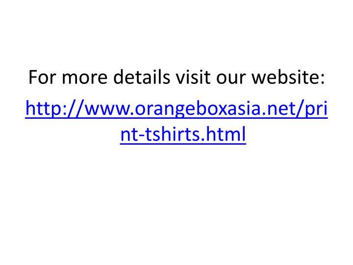 For more details visit our website: