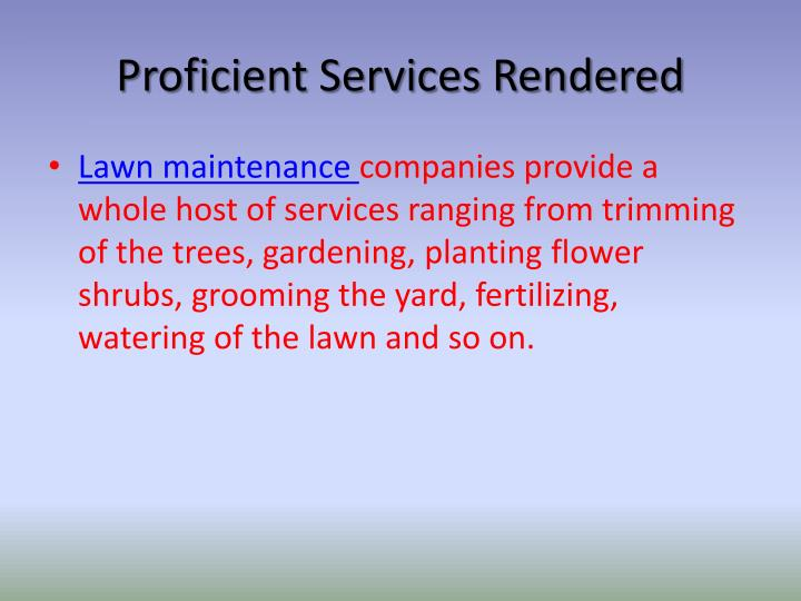 Proficient Services Rendered