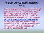 you can choose best landscaping ideas