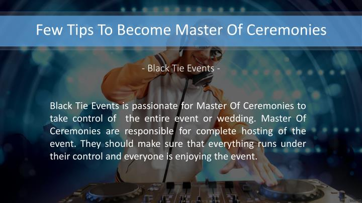 Black Tie Events is passionate for Master Of Ceremonies to take control of  the entire event or wedd...