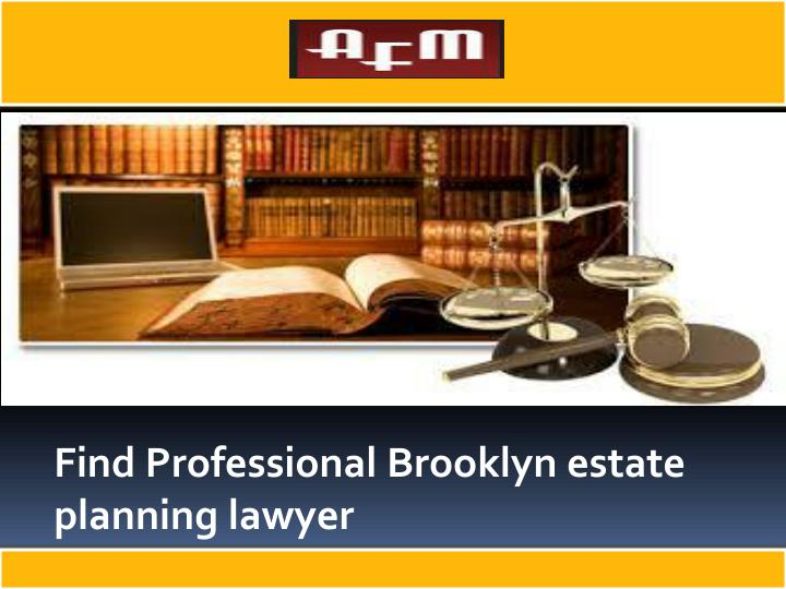 Find Professional Brooklyn estate