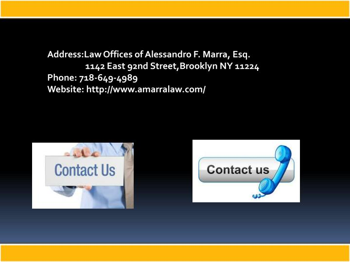 Address:LawOffices of Alessandro F. Marra, Esq.