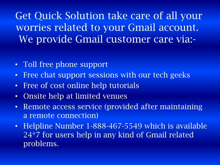 Get Quick Solution take care of all your worries related to your Gmail account. We provide Gmail c...