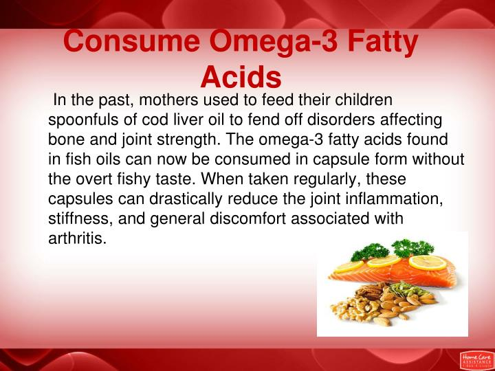 Consume Omega-3 Fatty Acids