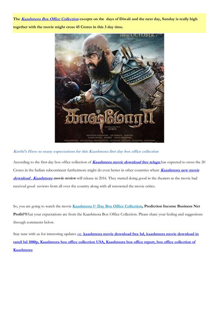 The Kaashmora Box Office Collection excepts on the  days of Diwali and the next day, Sunday is reall...