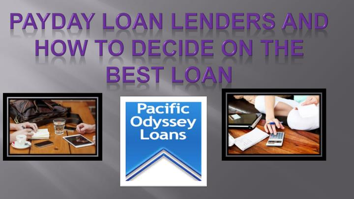 Payday Loan Lenders and How to Decide on the Best Loan