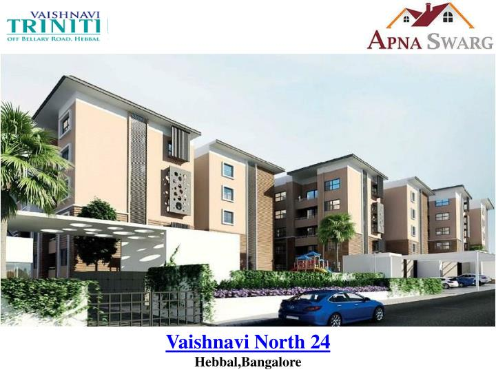 Vaishnavi north 24 hebbal bangalore