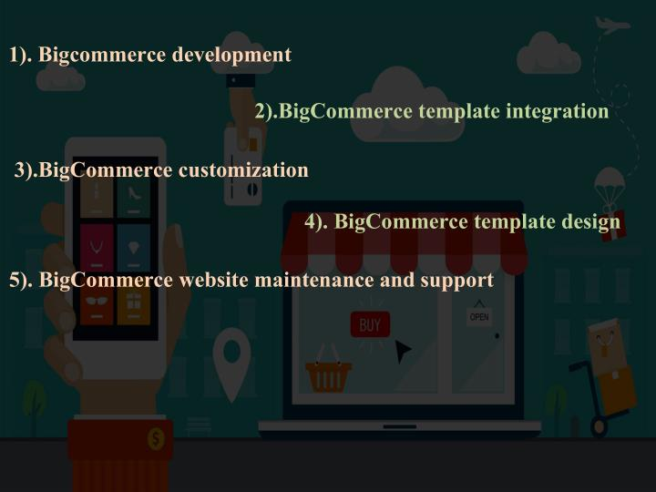 1). Bigcommerce development