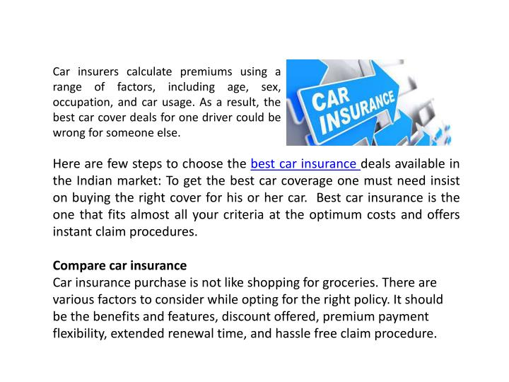 Car insurers calculate premiums using a range of factors, including age, sex, occupation, and car usage. As a result, the best car cover deals for one driver could be wrong for someone else.