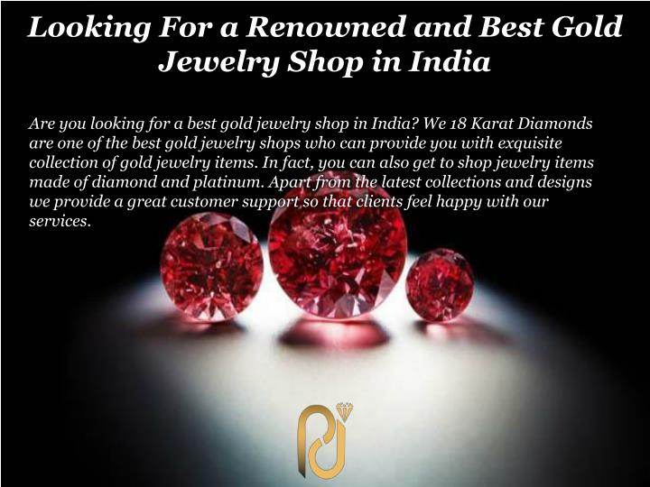 Are you looking for a best gold jewelry shop in India? We 18 Karat Diamonds