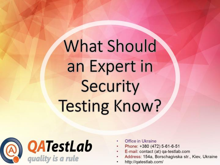 What Should an Expert in Security Testing Know?