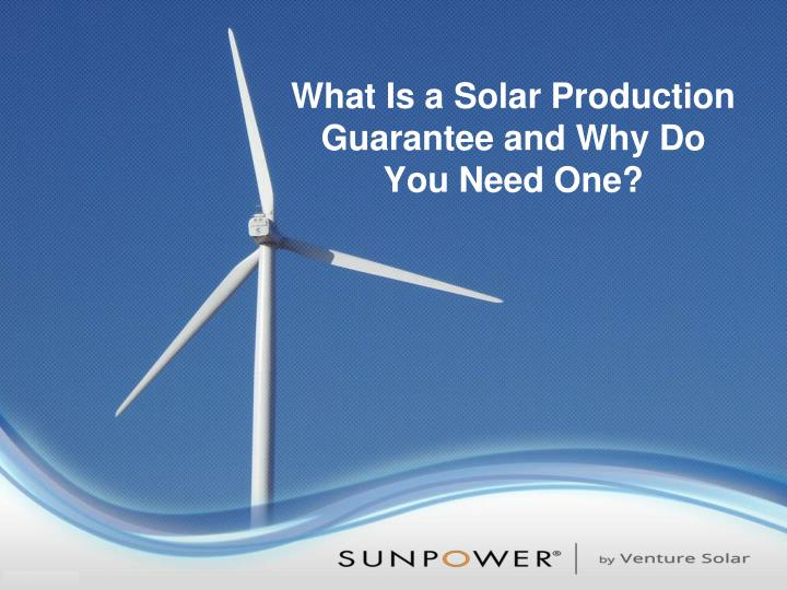 What is a solar production guarantee and why do you need one