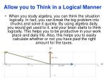 allow you to think in a logical manner