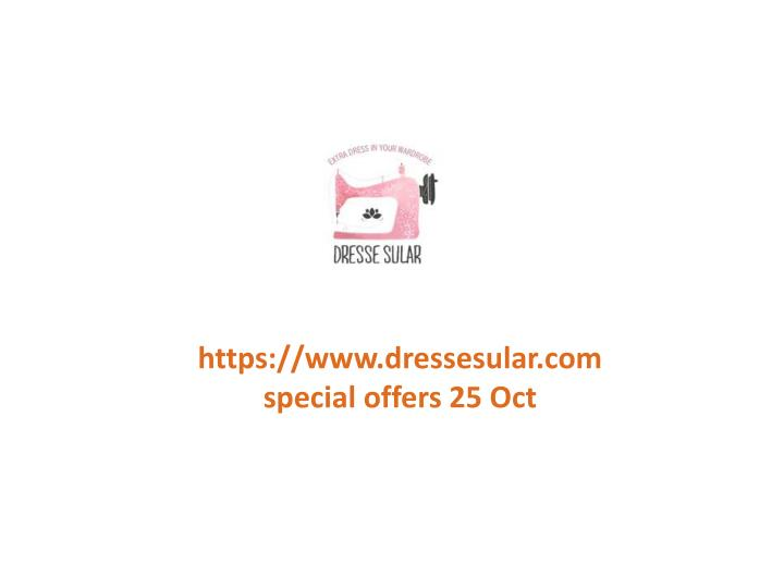 Https://www.dressesular.comspecial offers 25 Oct