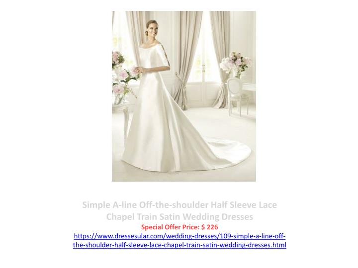 Simple A-line Off-the-shoulder Half Sleeve Lace Chapel Train Satin Wedding Dresses