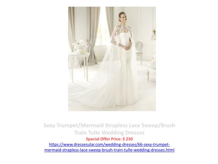 Sexy Trumpet/Mermaid Strapless Lace Sweep/Brush Train Tulle Wedding Dresses