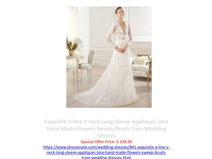 Exquisite A-line V-neck Long Sleeve Appliques Lace Hand Made Flowers Sweep/Brush Train Wedding Dresses