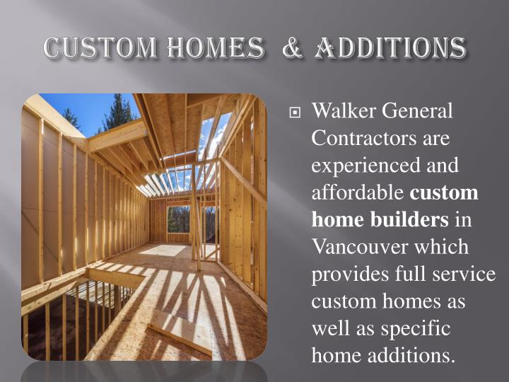 CUSTOM HOMES  & ADDITIONS
