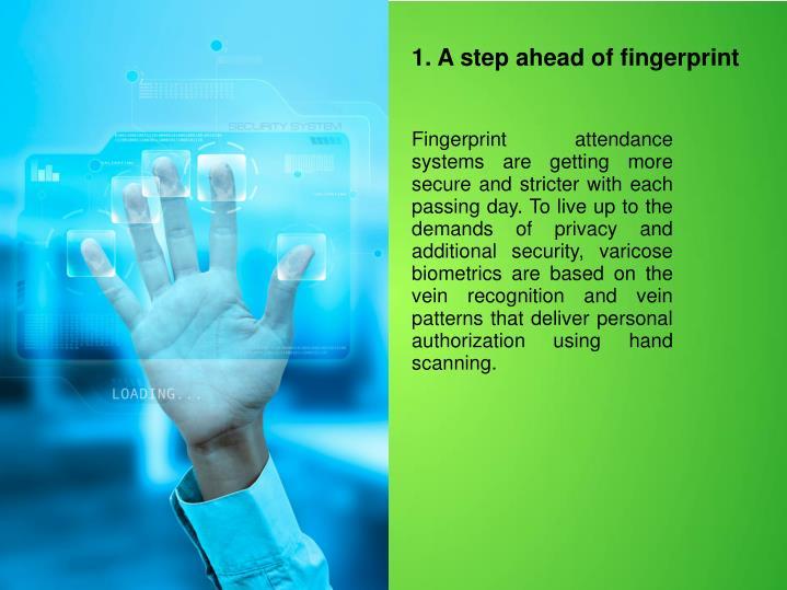 1. A step ahead of fingerprint